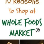 10 Reasons to Shop at Whole Foods Market®
